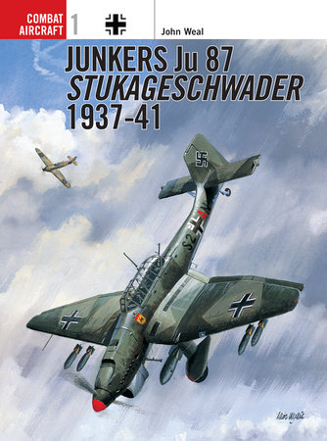 Junkers Ju 87 Stukageschwader 1937-41 by John Weal