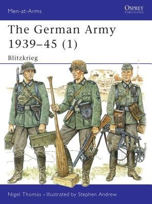 The German Army 1939-45 (1) by Nigel Thomas