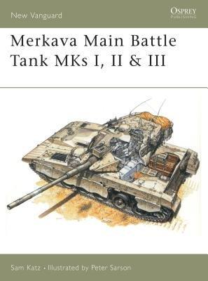 Merkava Main Battle Tank MKs I, II & III by Sam Katz
