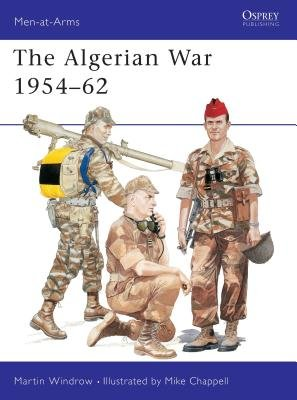 The Algerian War 1954-62 by Martin Windrow