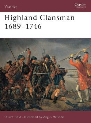 Highland Clansman 1689-1746 by