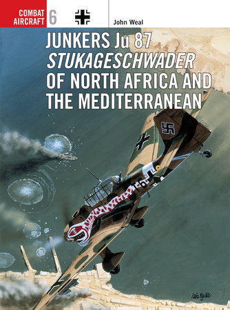 Junkers Ju 87 Stukageschwader of North Africa and the Mediterranean by John Weal