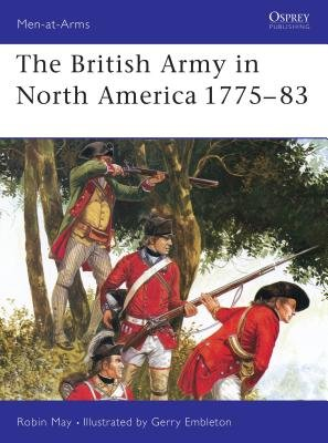 The British Army in North America 1775-83 by