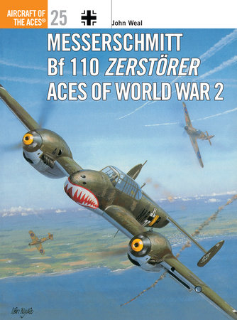 Messerschmitt Bf 110 Zerstörer Aces of World War 2 by John Weal