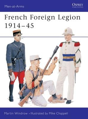 French Foreign Legion 1914-45 by