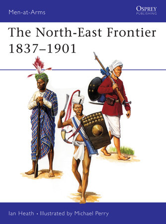 The North-East Frontier 1837-1901 by