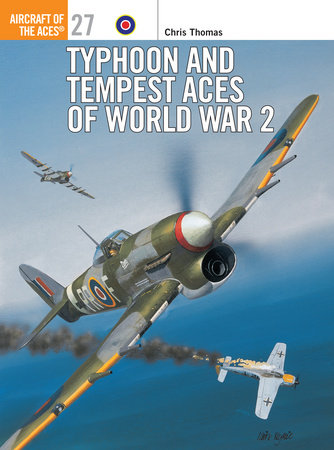 Typhoon and Tempest Aces of World War 2 by Chris Thomas