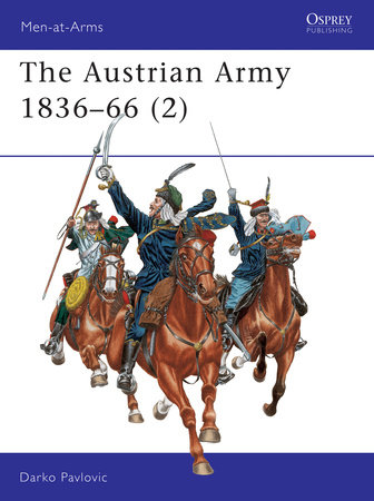The Austrian Army 1836-66 (2) by Darko Pavlovic