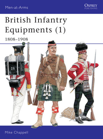 British Infantry Equipments (1) by Mike Chappell