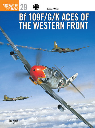 Bf 109 F/G/K Aces of the Western Front by John Weal