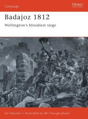 Badajoz 1812 by Ian Fletcher
