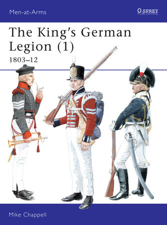 The King's German Legion (1) by Mike Chappell
