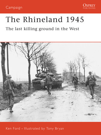 The Rhineland 1945 by Ken Ford