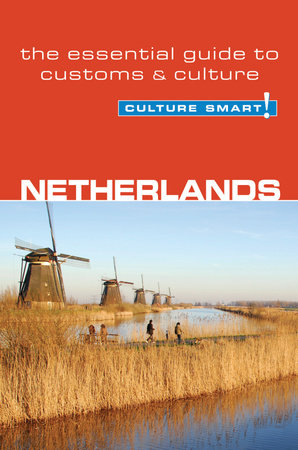 Netherlands - Culture Smart! by Sheryl Buckland