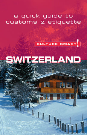 Switzerland - Culture Smart! by