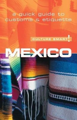 Mexico - Culture Smart! by Guy Mavor