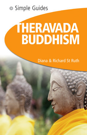 Theravada Buddhism - Simple Guides by Diana  St. Ruth and Richard St. Ruth