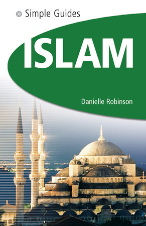 Islam - Simple Guides by Danielle Robinson