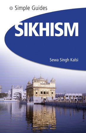 Sikhism - Simple Guides by Sewa Singh Kalsi