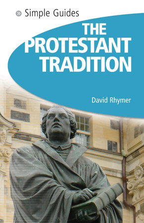 Protestant Tradition - Simple Guides by