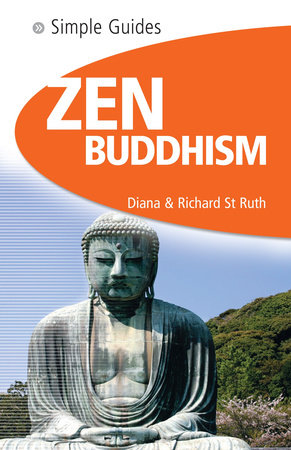 Zen Buddhism - Simple Guides by Diana  St. Ruth and Richard St. Ruth