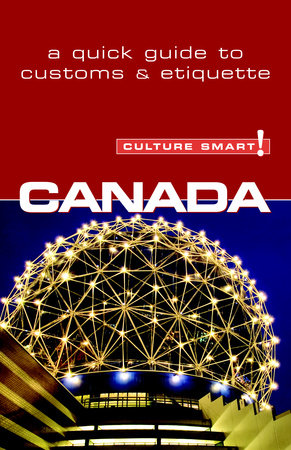 Canada - Culture Smart! by Diane Lemieux
