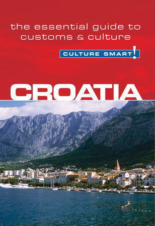 Croatia - Culture Smart! by Irina Ban