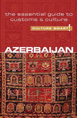 Azerbaijan - Culture Smart! by Nikki Kazimova