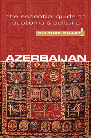 Azerbaijan - Culture Smart!