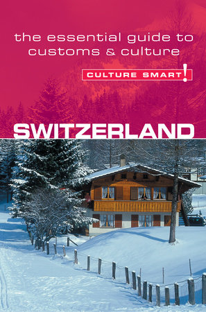 Switzerland - Culture Smart! by Kendall Maycock