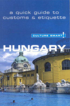 Hungary - Culture Smart! by