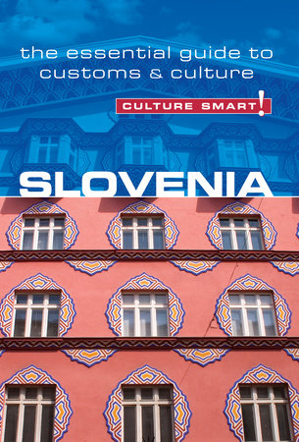 Slovenia - Culture Smart! by Jason Blake
