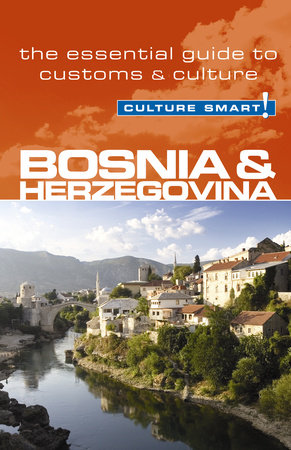Bosnia & Herzegovina - Culture Smart by Elizabeth Hammond