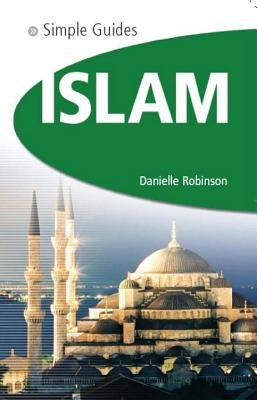 Islam - Simple Guides by Danielle Robinson