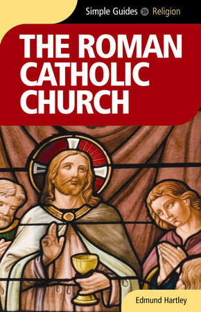 Roman Catholic Church - Simple Guides by Edmund Hartley