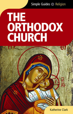 Orthodox Church - Simple Guides by