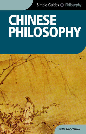 Chinese Philosophy - Simple Guides by Peter Nancarrow