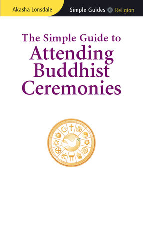 The Simple Guide to Attending Buddhist Ceremonies by