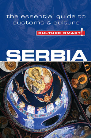 Serbia - Culture Smart! by Lara Zmukic