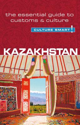 Kazakhstan - Culture Smart! by