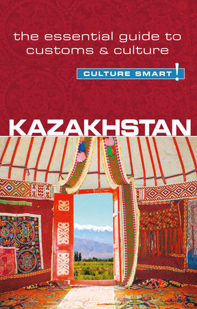Kazakhstan - Culture Smart! by