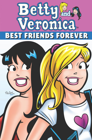 Betty & Veronica: Best Friends Forever by