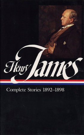 Henry James: Complete Stories 1892-1898, Volume 1