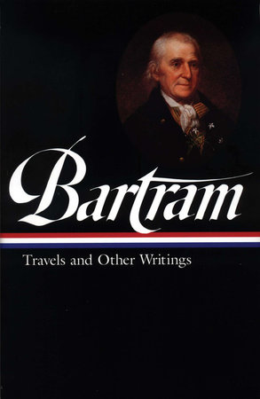 Bartram: Travels and Other Writings
