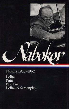 Nabokov: Novels 1955-1962