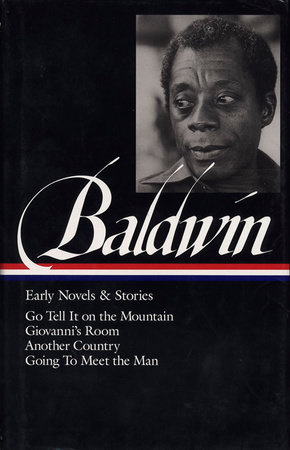 James Baldwin: Early Novels & Stories: Go Tell It on the Mountain / Giovanni's R