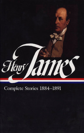 Henry James: Complete Stories 1884-1891