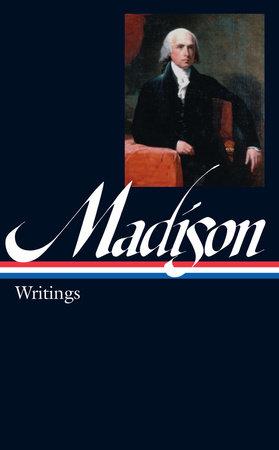 James Madison: Writings