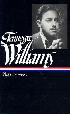 Tennessee Williams: Plays 1937-1955