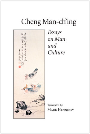 Essays on Man and Culture by Cheng Man-ch'ing
